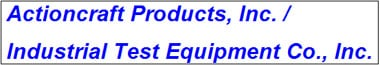 Actioncraft Products, Inc. / Industrial Test Equipment Co., Inc.
