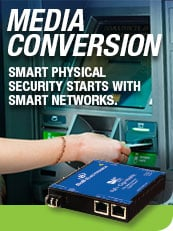 Media Conversion - Smart Physical Security Starts with Smart Networks