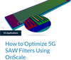 OnScale Inc. - How to Optimize 5G SAW Filters Using OnScale