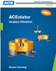 ACE Controls Inc. - ACEolator Isolates Vibration