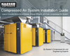 Kaeser Compressors, Inc. - Compressed Air System Installation Guide E-book