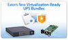 Eaton | Power Quality - Introducing Eaton virtualization-ready UPS bundles