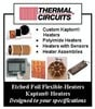 Thermal Circuits, Inc. - Kapton®/Polyimide Flexible Etched-Foil Heaters