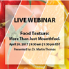 Quantachrome Instruments - Webinar: Food Texture: More Than Just Mouthfeel