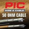 PIC Wire & Cable - Low Loss 50 Ohm Cables
