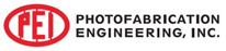 Photofabrication Engineering, Inc. (PEI)
