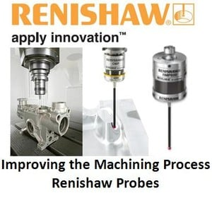 Renishaw Probes Improving The Machining Process From Renishaw