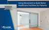Using Movement to Build Healthcare Facilities-Image