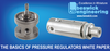 The Basics of Pressure Regulators-Free Download-Image