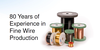 80 Years of Experience in Fine Wire Production-Image