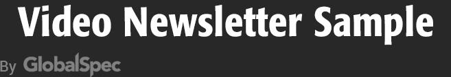Video Newsletter - by IEEE GlobalSpec