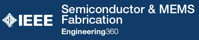 Semiconductor & MEMS Fabrication - IHS Engineering360